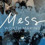 A-Mess-Worth-Making